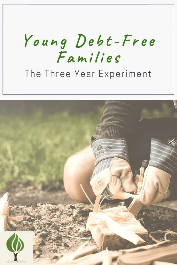 The Three Year Experiment Young Debt-Free Families