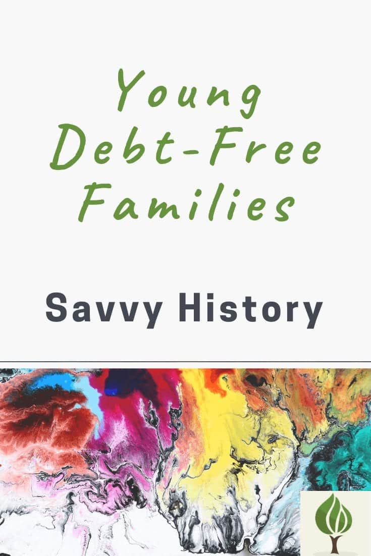 Young debt free families savvy history