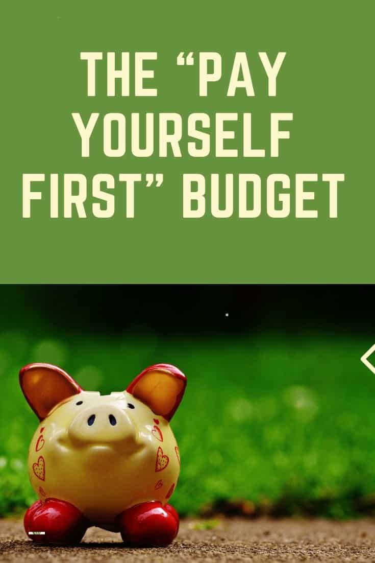 "Pinterest image with piggy bank titled ""The Pay Yourself First Budget"""